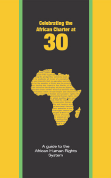 A Guide To The African Human Rights System Celebrating 30 Years Since Entry Into Force Of Charter On And Peoples 1986